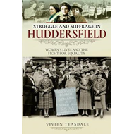Struggle and Suffrage in Huddersfield (BOK)