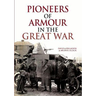 Pioneers of Armour in the Great War (BOK)