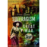 Suffragism and the Great War (BOK)