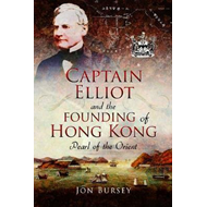 Captain Elliot and the Founding of Hong Kong (BOK)