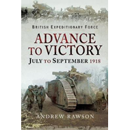 Advance to Victory - July to September 1918 (BOK)