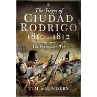 Sieges of Ciudad Rodrigo 1810 and 1812 (BOK)