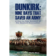 Dunkirk Nine Days That Saved an Army (BOK)