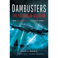 Dambusters: The Forging of a Legend (BOK)