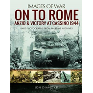 On to Rome: Anzio and Victory at Cassino, 1944 (BOK)