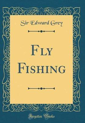 Fly Fishing (Classic Reprint) (BOK)