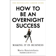 How to Be an Overnight Success (BOK)