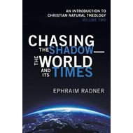 Chasing the Shadow-The World and Its Times (BOK)