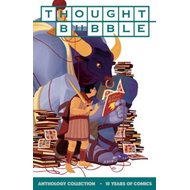 Thought Bubble Anthology Collection: 10 Years of Comics (BOK)