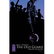 Old Guard Book One: Opening Fire (BOK)