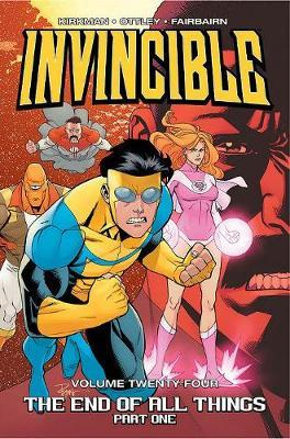 Invincible Volume 24: The End of All Things, Part 1 (BOK)