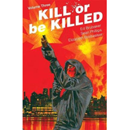 Kill or Be Killed Volume 3 (BOK)
