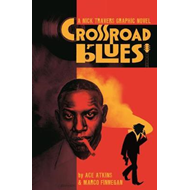 Crossroad Blues: A Nick Travers Graphic Novel (BOK)