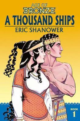 Age of Bronze Volume 1: A Thousand Ships (New Edition) (BOK)