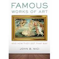 Famous Works of Art-And How They Got That Way (BOK)