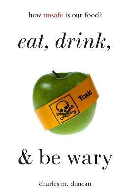 Eat, Drink, and Be Wary (BOK)