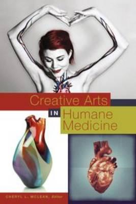 Creative Arts in Humane Medicine (BOK)