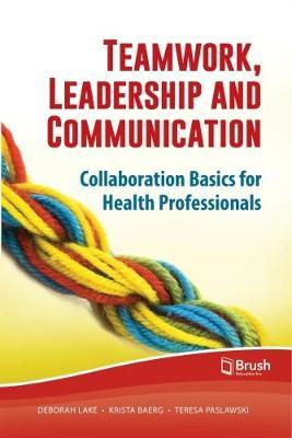 Teamwork, Leadership and Communication (BOK)