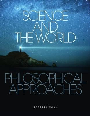 Science and the World: Philosophical Approaches (BOK)
