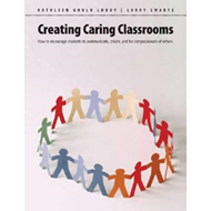 Creating Classrooms: How to Encourage Students to Communicate, Create and be Compassionate of Others (BOK)