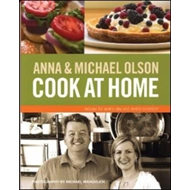 Anna and Michael Olson Cook at Home (BOK)