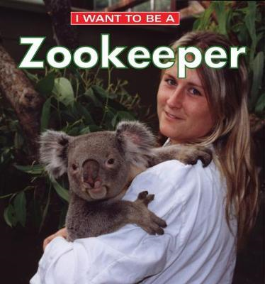 I Want to Be a Zookeeper (BOK)