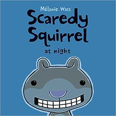 Scaredy Squirrel at Night (BOK)