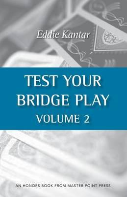 Test Your Bridge Play Volume 2 (BOK)
