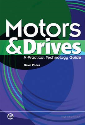 Motors and Drives: A Practical Technology Guide (BOK)