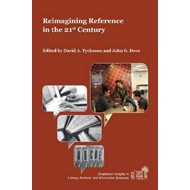Reimagining Reference in the 21st Century (BOK)