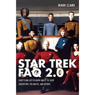 Star Trek FAQ 2.0: Everything Left to Know About the Next Generation, the Movies, and Beyond (BOK)