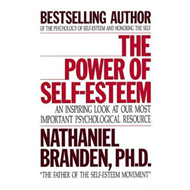 The Power of Self-esteem: An Inspiring Look at Our Most Important Psychological Resource (BOK)