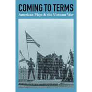 Coming to Terms: American Plays & the Vietnam War (BOK)