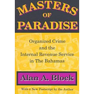 Masters of Paradise: Organised Crime and the Internal Revenue Service in the Bahamas (BOK)