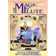 The Magic Flute: The P. Craig Russell Library of Opera Adaptations: v. 1 (BOK)