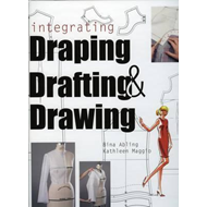Integrating Draping, Drafting and Drawing (BOK)
