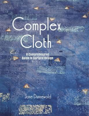 Complex Cloth: A Comprehensive Guide to Surface Design (BOK)