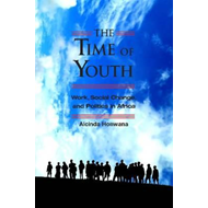 The Time of Youth: Work, Social Change and Politics in Africa (BOK)