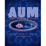 AUM: The Melody of Love - the Spirit Behind All Creation (BOK)