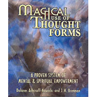 Magical Use of Thought Forms (BOK)