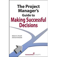 Project Manager's Guide to Making Successful Decisions (BOK)