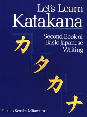 Let's Learn Katakana: Second Book Of Basic Japanese Writing (BOK)