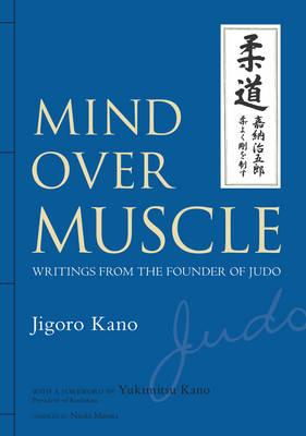 Mind Over Muscle: Writings From The Founder Of Judo (BOK)