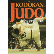 Kodokan Judo: the Essential Guide to Judo by its Founder Jig (BOK)