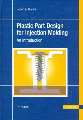 Plastic Part Design for Injection Molding: An Introduction (BOK)