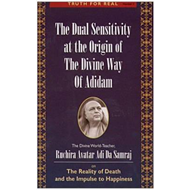 Dual Sensitivity at the Origin of the Divine Way of Adidam (BOK)