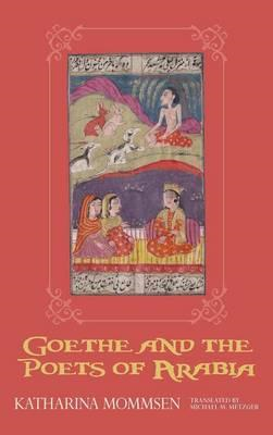 Goethe and the Poets of Arabia (BOK)
