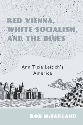 Red Vienna, White Socialism, and the Blues (BOK)