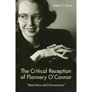 Critical Reception of Flannery O'Connor, 1952-2017 (BOK)