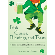 Irish Curses, Blessings, and Toasts (BOK)
